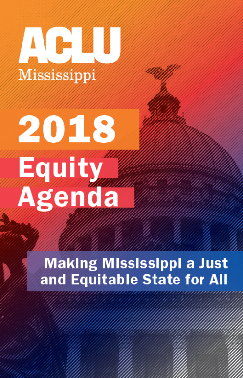 ACLU of MS 2018 Equity Agenda